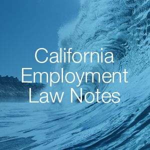 California Employment Law Notes
